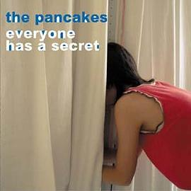 The Pancakes - Everyone Has A Secret