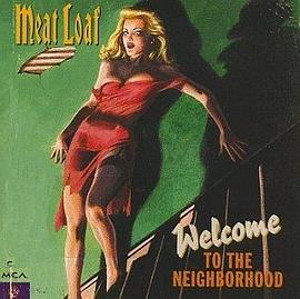 Meat Loaf - Welcome To The Neighborhood