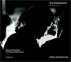 Kim Kashkashian... - Hayren: Music of Komitas and Tigran Mansurian