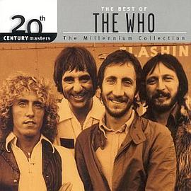 The Who - 20th Century Masters: The Best Of The Who (Millennium Collection)