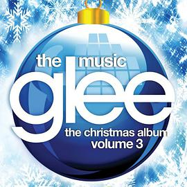 欢乐合唱团 Glee Cast - Glee: The Music - The Christmas Album, Vol. 3