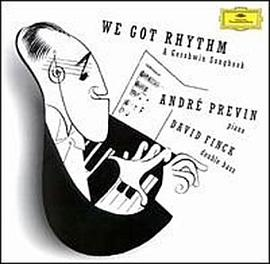 Andre Previn & David Finck - We Got Rhythm: Gershwin Songbook