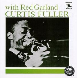 Curtis Fuller... - Curtis Fuller with Red Garland