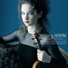 Hilary Hahn... - Hilary Hahn: Violin Concertos by Mendelssohn and Shostakovich