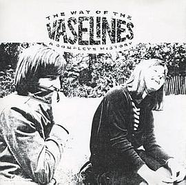The Vaselines - The Way of the Vaselines: A Complete History