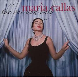 Maria Callas - The One and Only Maria Callas