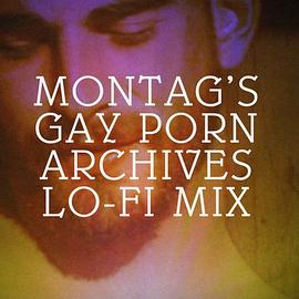 Montag - Porn Archives Lo-Fi Mix