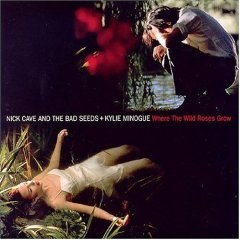 Nick Cave And The Bad Seeds... - Where the Wild Roses Grow