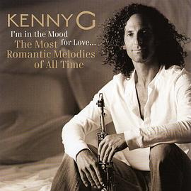 Kenny G - I'm in the Mood For Love...The Most Romantic Melodies of All Time