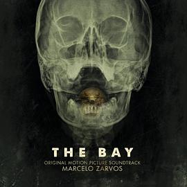 Marcelo Zarvos - The Bay (Original Motion Picture Soundtrack)