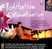 Medwyn Goodall - The Mind, Body & Soul Series: Meditation & Visualisation