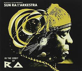 Marshall Presents Sun Ra Allen & His Arkestra - In the Orbit of Ra