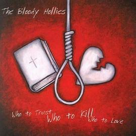 The Bloody Hollies - Who To Trust, Who To Kill, Who To Love