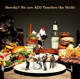 NICO Touches the Walls - Howdy!! We are ACO Touches the Walls