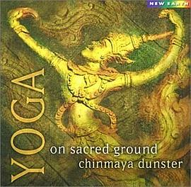 Chinmaya Dunster - Yoga: On Sacred Ground