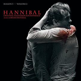 Brian Reitzell - Hannibal Season 3, Vol. 2 (Original Television Soundtrack)
