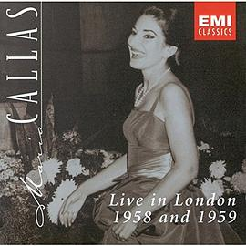 Maria Callas - Live in London 1958 & 1959