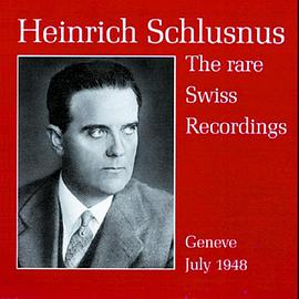 Schubert... - Heinrich Schlusnus: Swiss Recordings 1948