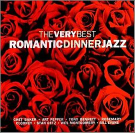 The Very Best Romantic Dinner Jazz