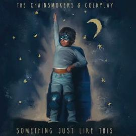 The Chainsmokers... - Something Just Like This