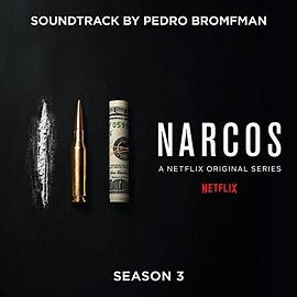 Narcos: Season 3 (A Netflix Original Series Soundtrack)