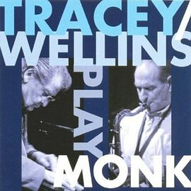 Tracey/Wellins Play Monk by Stan Tracey
