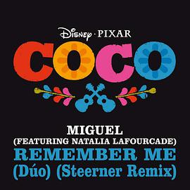 "Miguel... - Remember Me (Dúo) (From ""Coco"" / Steerner Remix)"