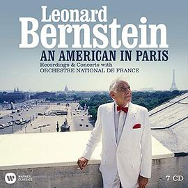 Orchestre National de France... - Leonard Bernstein – An American in Paris: Recordings & Concerts with Orchestre National de France