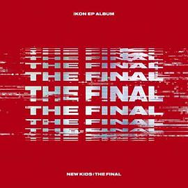iKON - NEW KIDS : THE FINAL