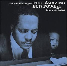 Bud Powell - The Scene Changes (The Amazing Bud Powell, Vol. 5)