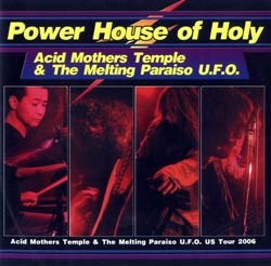 Acid Mothers Temple & the Melting Paraiso U.F.O. - Power House of Holy
