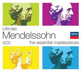Ultimate Mendelssohn: The Essential Masterpieces