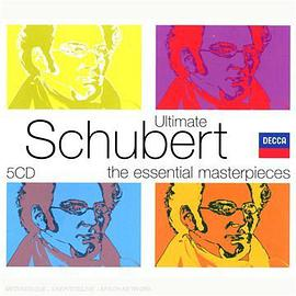 Ultimate Schubert: The Essential Masterpieces (d. 485;667;703;759;780;797;810;850;899:3,4;944;956)