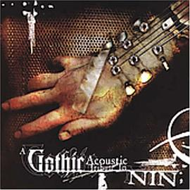Various Artists - A Gothic Acoustic Tribute to NIN