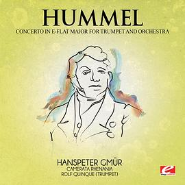 Johann Nepomuk Hummel... - Hummel: Trumpet Concerto in E-Flat Major (Digitally Remastered)