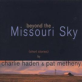 Charlie Haden... - Beyond The Missouri Sky (Short Stories)