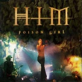 H.I.M. (His Infernal Majesty) - Poison Girl