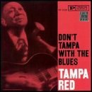Tampa Red - Don't Tampa With the Red