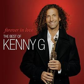Kenny G - Forever in Love: The Best O Kenny G