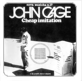 John Cage - Cheap Imitation