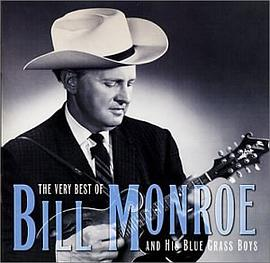 Bill Monroe and His Blue Grass Boys - The Very Best of Bill Monroe and His Blue Grass Boys