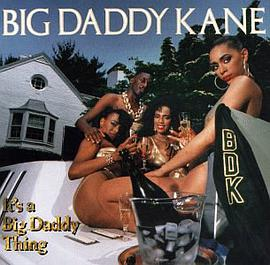 Big Daddy Kane - It's a Big Daddy Thing
