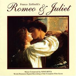 Franco Zeffirelli's Romeo & Juliet (World Premiere Digital Recording of the Complete Film Score)