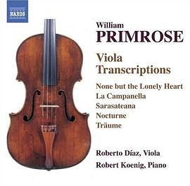 Roberto Díaz... - William Primrose: Viola Transcriptions