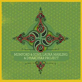 Mumford & Sons, Laura Marling & Dharohar Project - Mumford & Sons, Laura Marling & Dharohar Project