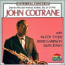 John Coltrane... - Immortal Concerts: Juan Les Pins Jazz Festival, Antibes, July 26-27, 1965