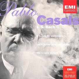Pablo Casals - J. S. Bach: The 6 Cello Suites
