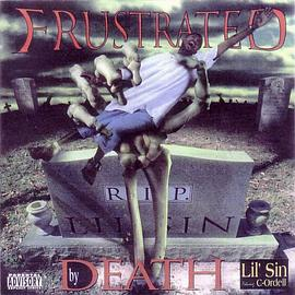 Lil Sin... - Frustrated By Death
