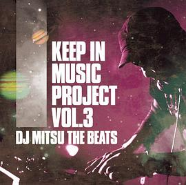 DJ Mitsu The Beats - Keep In Music Project Vol.3