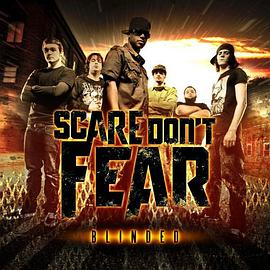 Scare Don't Fear - Blinded